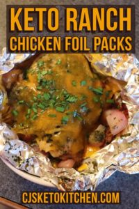 Keto Chicken Ranch Foil Packets