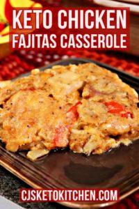 Keto Chicken Fajitas Casserole