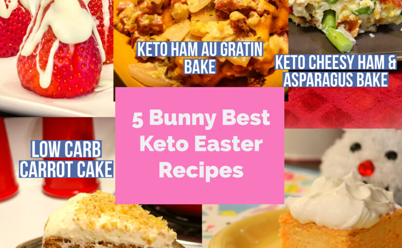 5 Bunny best Keto Easter recipes